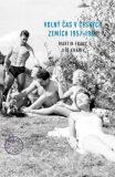 Volný čas v českých zemích 1957 - 1967 - Martin Franc