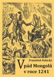 Vpád Mongolů v roce 1241 - František Palacký