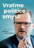 Vraťme politice smysl! - Petr Fiala
