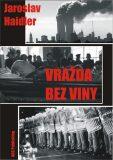 Vražda bez viny - Jaroslav Haidler