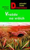 Vražda na vršcích - Jaroslav Kuťák