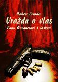 Vražda o vlas - Robert Brinda