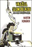 Vražda slonobijkou - Martin Komárek