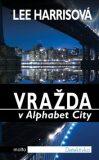 Vražda v Alphabet City - Lee Harrisová