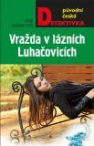 Vražda v lázních Luhačovicích - Jana Moravcová