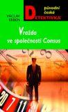 Vražda ve společnosti Consus - Václav Erben