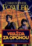 Vražda za oponou - Christopher Fowler
