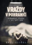 Vraždy v pohraničí - Emil Hruška