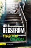 Vražedná diagnóza - Ingrid Hedström