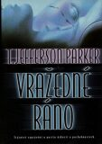 Vražedné ráno - T. Jefferson Parker