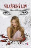 Vražedný lov - Hana Militká