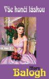 Vše končí láskou - Mary Balogh