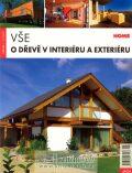 Vše o dřevě v interiéru a exteriéru - Vodičková Erika