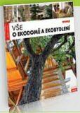 Vše o ekodomě a ekobydlení - kolektiv autorů