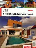 Vše o nízkoenergetickém domě - kolektiv autorů
