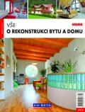 Vše o rekonstrukci bytu a domu - kolektiv autorů