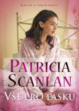 Vše pro lásku - Patricia Scanlan