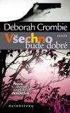 Všechno bude dobré - Deborah Crombie