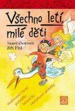 Všechno letí, milé děti - Jiří Fixl