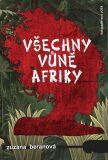 Všechny vůně Afriky - Zuzana Beranová