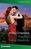 Všechny vůně Madridu - Abby Greenová