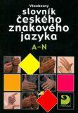 Všeobecný slovník českého znakového jazyka A-N - Miloň Potměšil