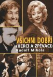 Všichni dobří herci a zpěváci - Rudolf Mihola