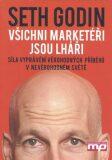 Všichni marketéři jsou lháři - Seth Godin
