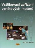 Vstřikovací zařízení vznětových motorů - Vladimír Motejl