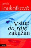 Vstup do ráje zakázán - Jarmila Loukotková