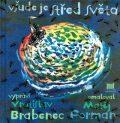 Všude je střed světa - Vratislav Brabenec, ...