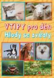 Vtipy pro děti: Hlody se zvířaty - Zuzana Neubauerová