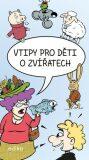 Vtipy pro děti o zvířatech - Eva Mrázková