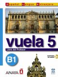 Vuela 5/B1: Libro del Profesor - ...