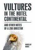 Vultures in the hotel Continental - Miroslav Bobek