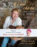 Vůně chleba - Mirka van Gils Slavíková