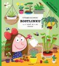 Vyber si svou rostlinku a nauč se o ni starat - Aneta Žabková, ...