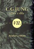 Výbor z díla VII. - Symbol a libido - Carl Gustav Jung