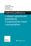Vybraná judikatura z oblasti uplatňování pohledávek v insolvenčním řízení s komentářem - autorů kolektiv