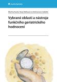 Vybrané oblasti a nástroje funkčního geriatrického hodnocení - Iva Holmerová,  kolektiv a, ...