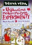 Výbušně nebezpečné experimenty - Nick Arnold, Tony De Saulles