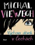 Výchova dívek v Čechách - Michal Viewegh
