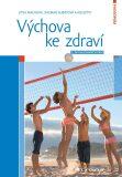 Výchova ke zdraví - Jitka Machová,  kolektiv a, ...