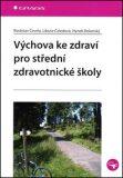 Výchova ke zdraví pro střední zdravotnické školy - Rostislav Čevela