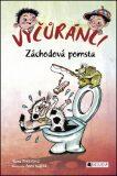 Vyčůránci – Záchodová pomsta - Alena Penzešová