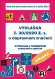 Vyhláška č. 30/2020 Z. z. o dopravnom značení - Nová práca