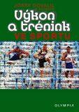 Výkon a trénink ve sportu - 4. vydání - Josef Dovalil