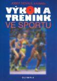 Výkon a trénink ve sportu - Josef Dovalil