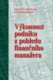 Výkonnost podniku z pohledu finančního manažera - Adriana Knápková, ...