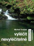 Vyléčit nevyléčitelné - Michail Tombak